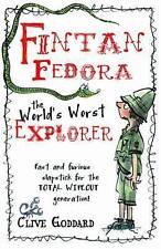 Goddard, Clive Fintan Fedora: The World's Worst Explorer Very Good Book