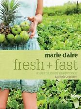 Marie Claire Fresh + Fast: Simply Delicious Healthy Food, Cranston, Michele, New