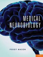 Medical Neurobiology by Peggy Mason  PhD
