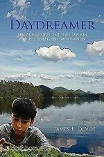 Daydreamer : The Adventures of Dylan Lawson and His Unbridled Imagination by...