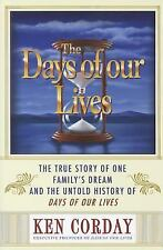 The Days of our Lives: The True Story of One Family's Dream and the Untold Histo