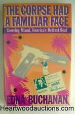 The Corpse Had A Familiar Face by Edna Buchanan FIRST