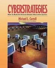 CyberStrategies: How to Build an Internet-Based Information System (Communicatio