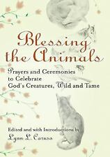 Blessing the Animals : Prayers and Ceremonies to Celebrate God's Creatures,...