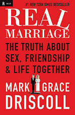 Real Marriage: The Truth about Sex, Friendship & Life Together by Grace...