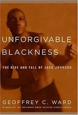Unforgivable Blackness: The Rise and Fall of Jack Johnson - Ward, Geoffrey C. -