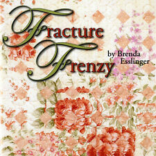 FRACTURE FRENZY Fractured Art Quilts Original Strip Piecing Techniques NEW BOOK