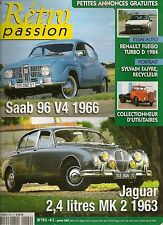 RETRO PASSION 192 SAAB 96 V4 1966 JAGUAR MK2 2.4 1963 RENAULT FUEGO TURBO D 1984