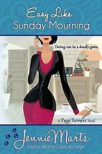 A Page Turners Novel: Easy Like Sunday Mourning by Jennie Marts (2014,...