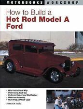 Motorbooks Workshop Ser.: How to Build a Hot Rod Model A Ford by Dennis W....