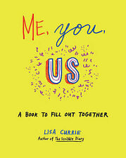 Me, You, Us: A Book to Fill Out Together by Lisa Currie (Paperback, 2014)