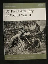 Osprey Book: US Field Artillery of World War II - New Vanguard 131
