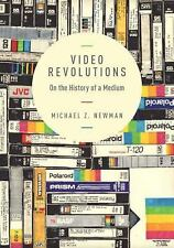 Video Revolutions : On the History of a Medium by Michael Z. Newman (2014,...
