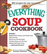 Soup Cookbook : 300 Mouthwatering Recipes--From Heartwarming Chicken Noodle...