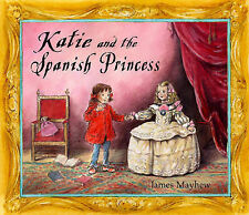 Katie and the Spanish Princess by James Mayhew (Paperback, 2007)