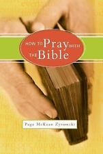 How to Pray with the Bible by Zyromski, Page McKean