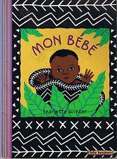 Jeanette WINTER * Mon bébé * folio benjamin * Dès 3 ans Mali Afrique