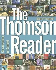The Thomson Reader: Conversations in Context (with Comp21: Composition in the 21