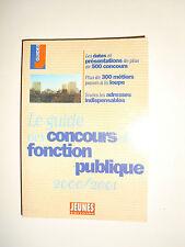 LE GUIDE DES CONCOURS DE LA FONCTION PUBLIQUE 2000/2001