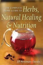 The Complete Home Guide to Herbs, Natural Healing, and Nutrition by Jill...