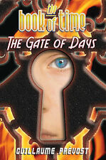 The Book of Time; The Gate of Days: AND The Gate of Days, Prevost, Guillaume, Ve