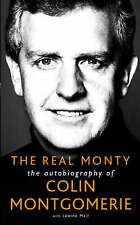 The Real Monty: The Autobiography of Colin Montgomerie -Hardback