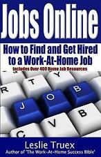 Jobs Online : Find and Get Hired to a Work-at-Home Job by Leslie Truex (2011,...