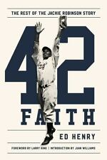 42 Faith : The Rest of the Jackie Robinson Story by Ed Henry (2017, Hardcover)