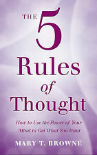 The 5 Rules of Thought: How to Use the Power of Your M