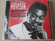 JOHNNIE TAYLOR - STOP HALF LOVING THESE WOMEN (CD)  NEW AND SEALED