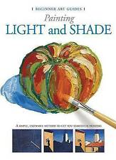 Painting Light and Shade (Beginner Art Guides), Parramon's Editorial Team, New B