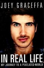 In Real Life : My Journey to a Pixelated World by Joey Graceffa (2015,...