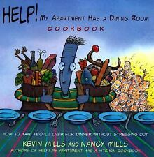 Help! My Apartment Has a Dining Room Cookbook: How to Have People Over for Dinn