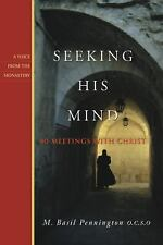 Seeking His Mind: 40 Meetings with Christ (Voices from the Monastery)