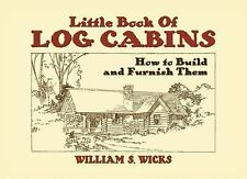 Little Book of Log Cabins: How to Build and Furnish Them (Dover Pictorial Archiv