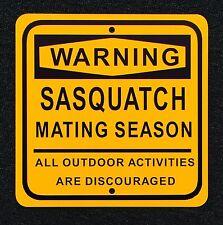 Sasquatch Mating Season 12 inch by 12 inch metal sign.  Bigfoot Outdoor/Indoor