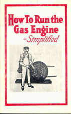 How to Run the Gas Engine, hints for G.E. owners (1915),   reprint