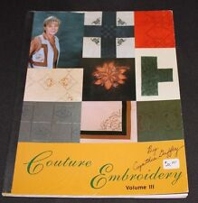 1998 Couture Embroidery Volume III 3 --  book by Cynthia Guffey