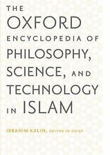 The Oxford Encyclopedia of Philosophy, Science, and Technology in Islam: Two-Vol