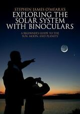 Exploring the Solar System with Binoculars: A Beginner's Guide to the -ExLibrary