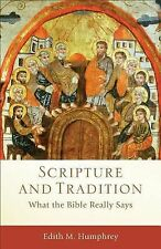 Acadia Studies in Bible and Theology Ser.: Scripture and Tradition : What the...