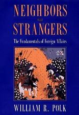 Neighbors and Strangers : The Fundamentals of Foreign Affairs-ExLibrary
