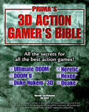 3D Action Gamer's Bible: Strategies, Secrets & Cheats for the Most Pop-ExLibrary
