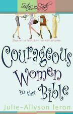 Courageous Women in the Bible : Step Out in Faith: Live Life with Purpose by...