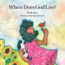 Where Does God Live? by Holly Bea (1997, Hardcover)
