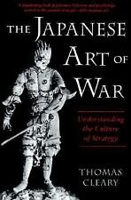The Japanese Art of War Understanding the Culture of Strategy Thomas Cleary