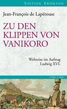 Zu den Klippen von Vanikoro: Weltreise im Auftrag Ludwig XVI.