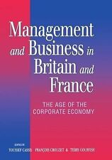 Management and Business in Britain and France: The Age of the Corporate Economy