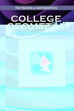 Textbooks in Mathematics: College Geometry : A Unified Development by David...