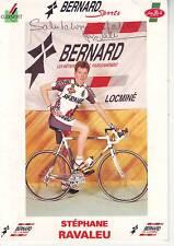 CYCLISME carte cycliste STEPHANE RAVALEU équipe BERNARD LOCIME signée